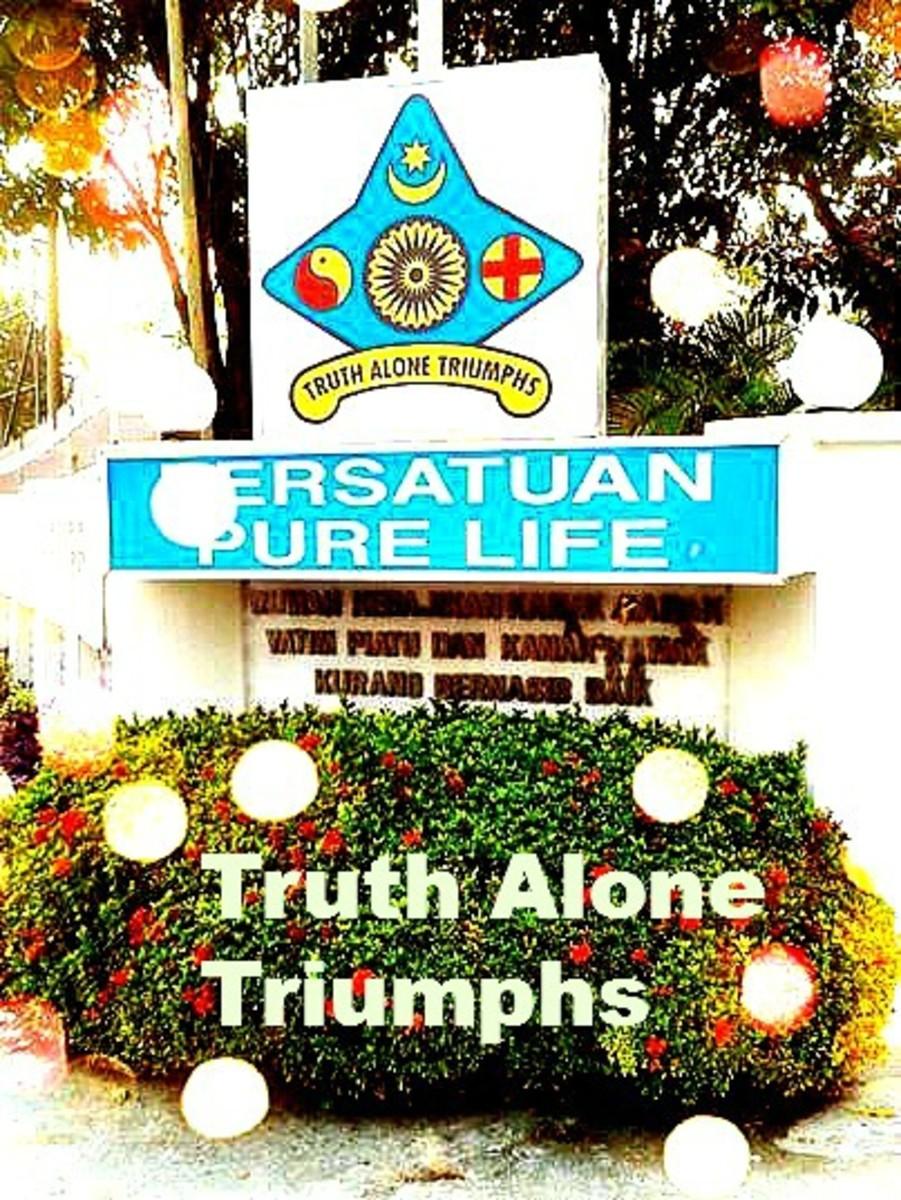 The Pure Life Society, Malaysia. Truth Alone Triumphs.