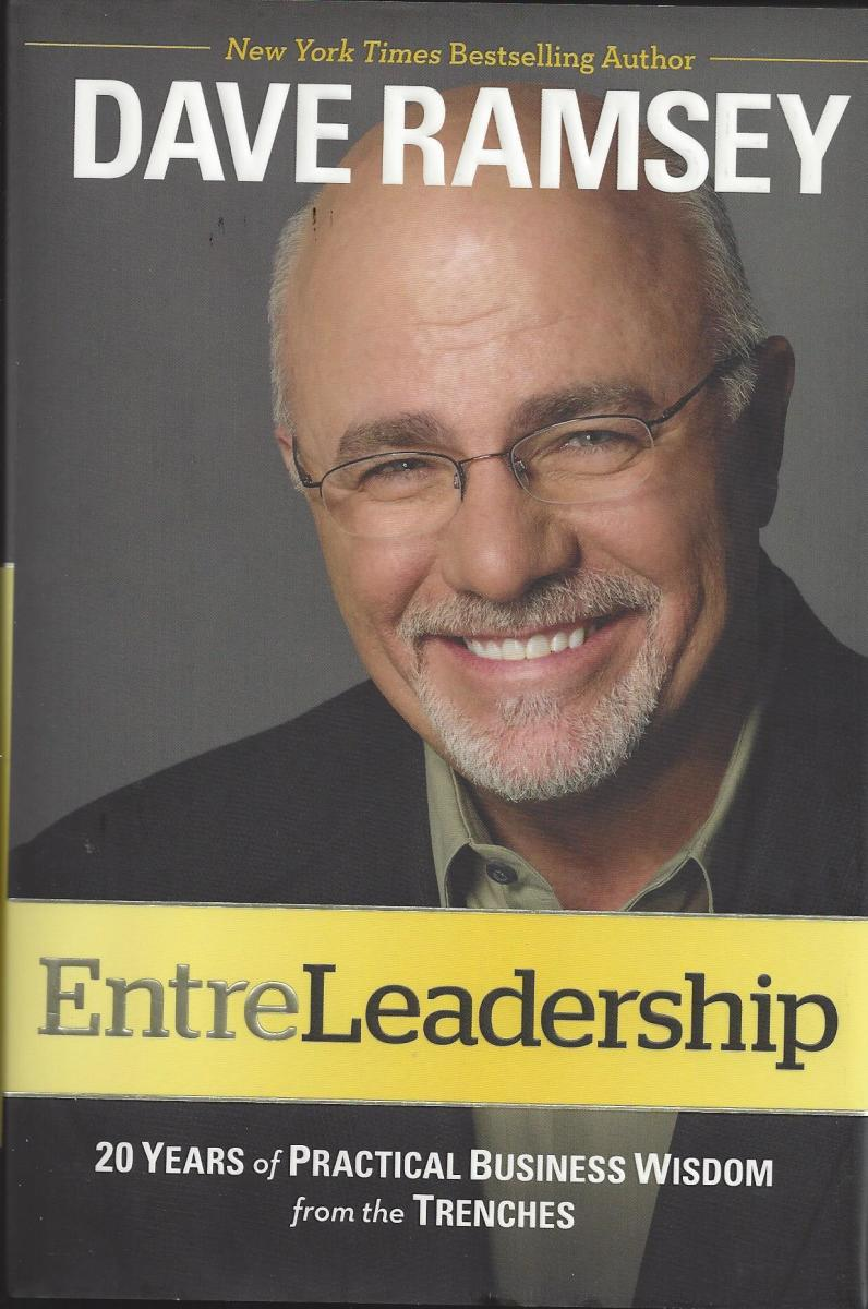 """Dave Ramsey's book """"Entre-Leadership"""" has more actionable advice for growing a business and leading any type of organization."""