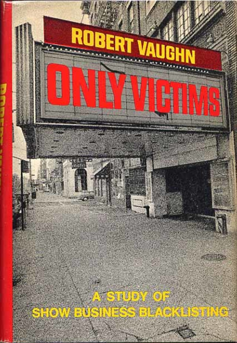 Robert Vaughn's PhD thesis 'Only victims: A Study of showbusiness blacklisting' has been published.