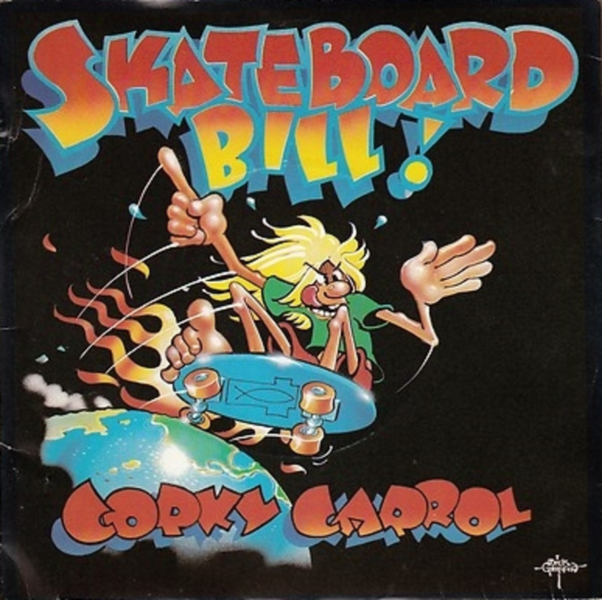 "Corky Carroll ""Skateboard Bill"" Heavy Records JT-1001 7"" Blue Vinyl Record, US Pressing (1977) Picture Sleeve Art by Rick Griffin"