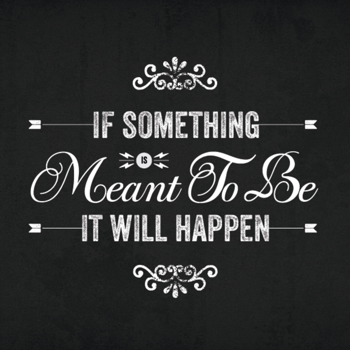 It will happen if it is meant to be you just have to be patient and work for it