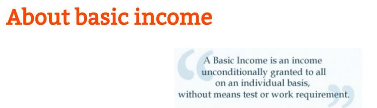 Founded in 1986, the Basic Income European Network (BIEN) aims to serve as a link between individuals and groups committed to, or interested in, basic income, i.e. an income unconditionally granted to all on an individual basis, without means test or