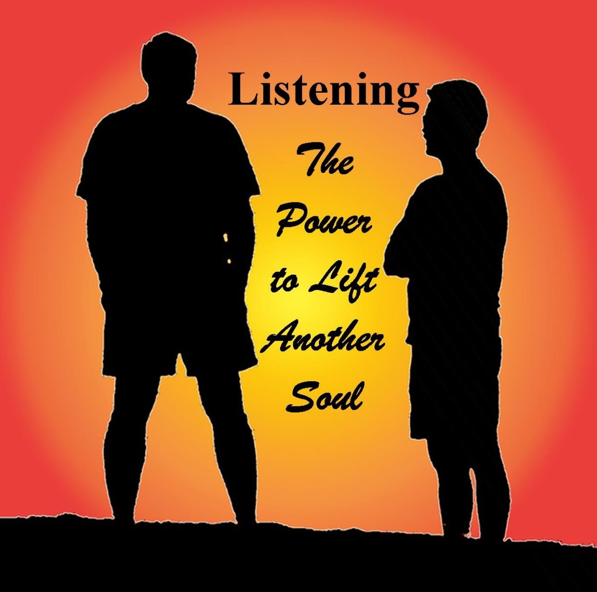 When we listen, we empower others to be better people.