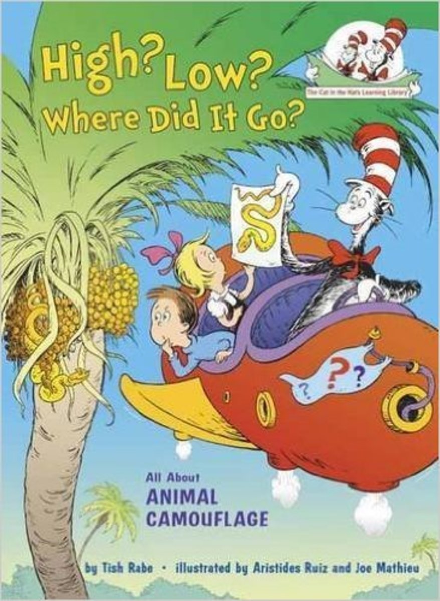 High? Low? Where Did It Go?: All About Animal Camouflage (Cat in the Hat's Learning Library) by Tish Rabe - Images are from amazon.com.