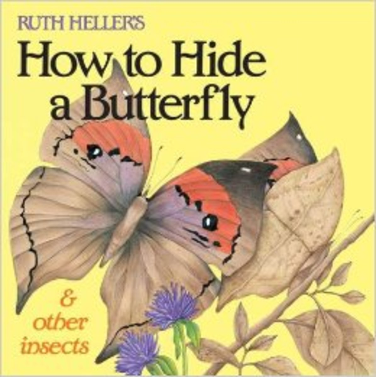 How to Hide a Butterfly and Other Insects (Reading Railroad Books) by Ruth Heller