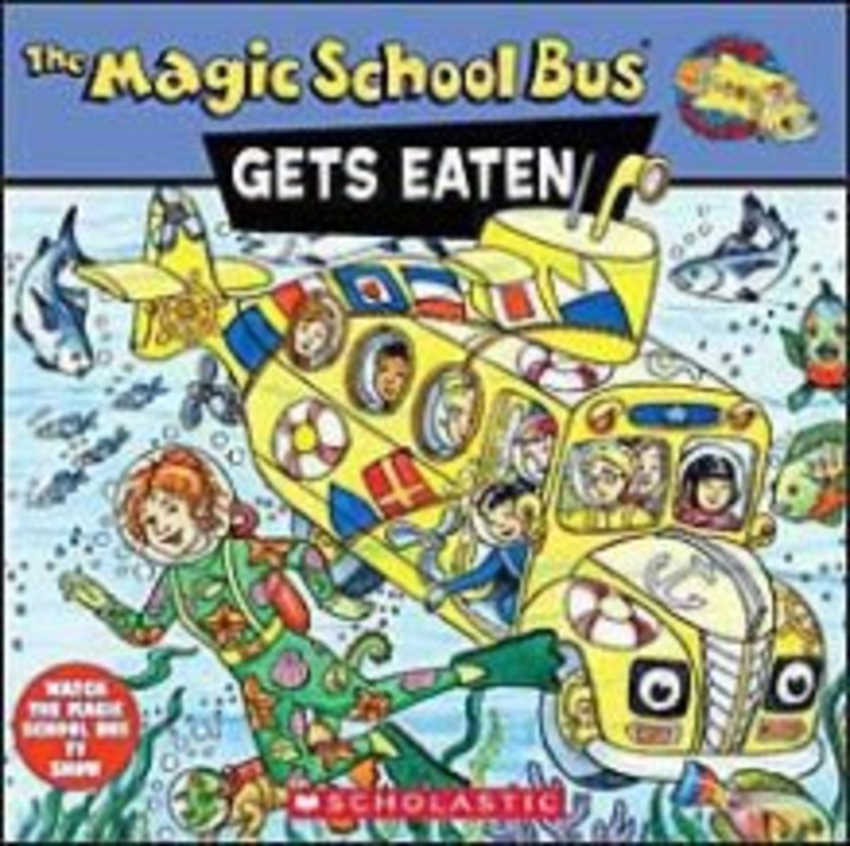 The Magic School Bus Gets Eaten: A Book About Food Chains by Pat Relf