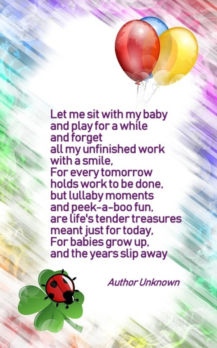 Let me sit with my baby and play for a while - Poem - Author Unknown - This poem hung on a plaque in our home for all of our kids