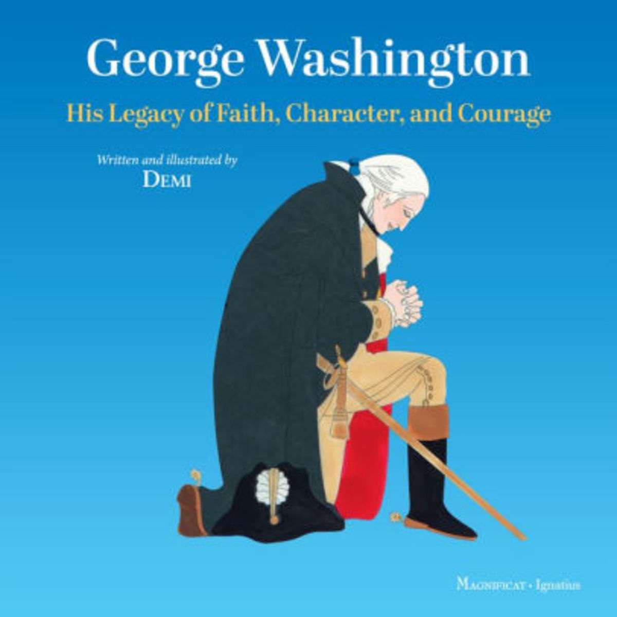 George Washington: His Legacy of Faith, Character, and Courage by Demi - This image is from barnesandnoble .com.