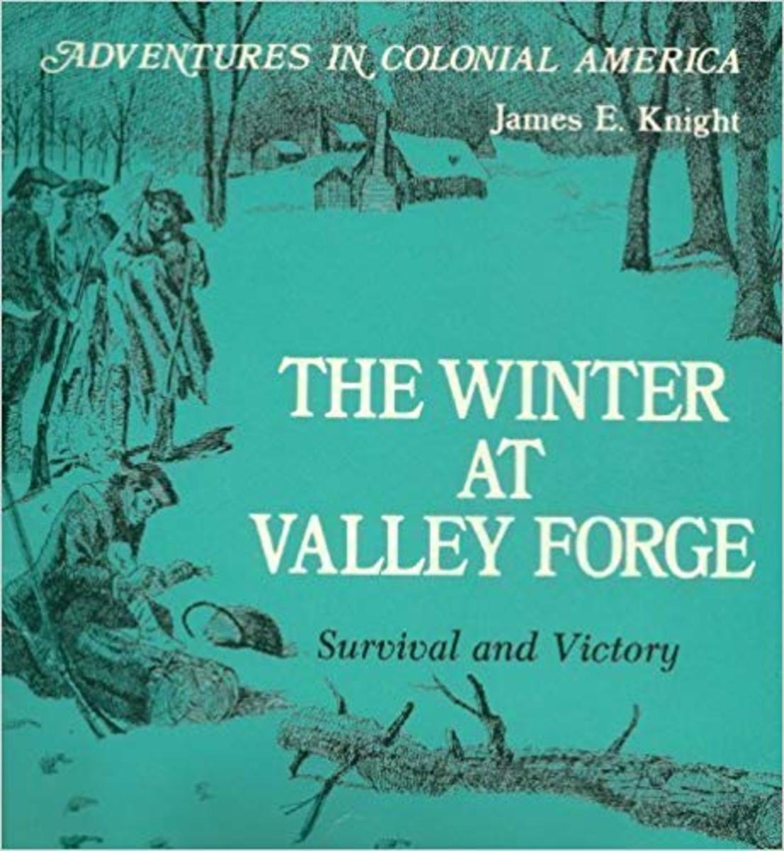 The Winter at Valley Forge: Survival and Victory (Adventures in Colonial America) by James E. Knight