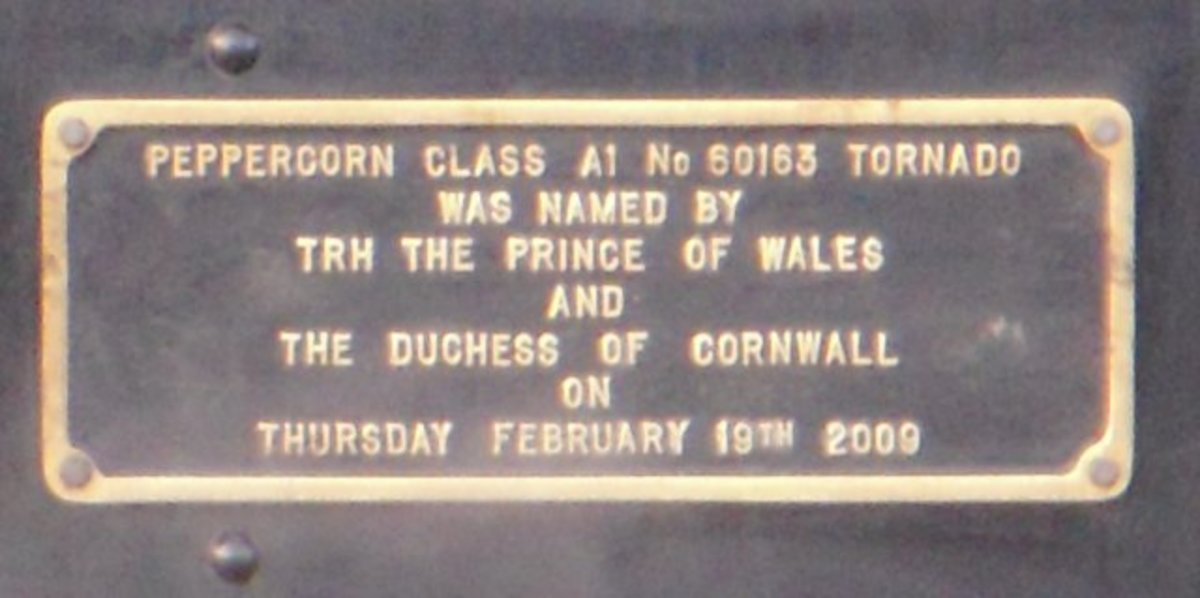 """The plaque that attests to the naming of """"Tornado"""" by HRH Prince Charles and Camilla, Duchess of Cornwall, 19th February, 2009 (hope they gave them a mug of cocoa each to warm their hands on afterwards!)"""