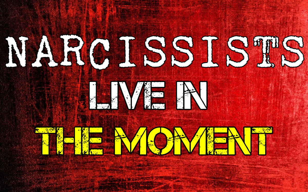 Narcissists Live in the Moment