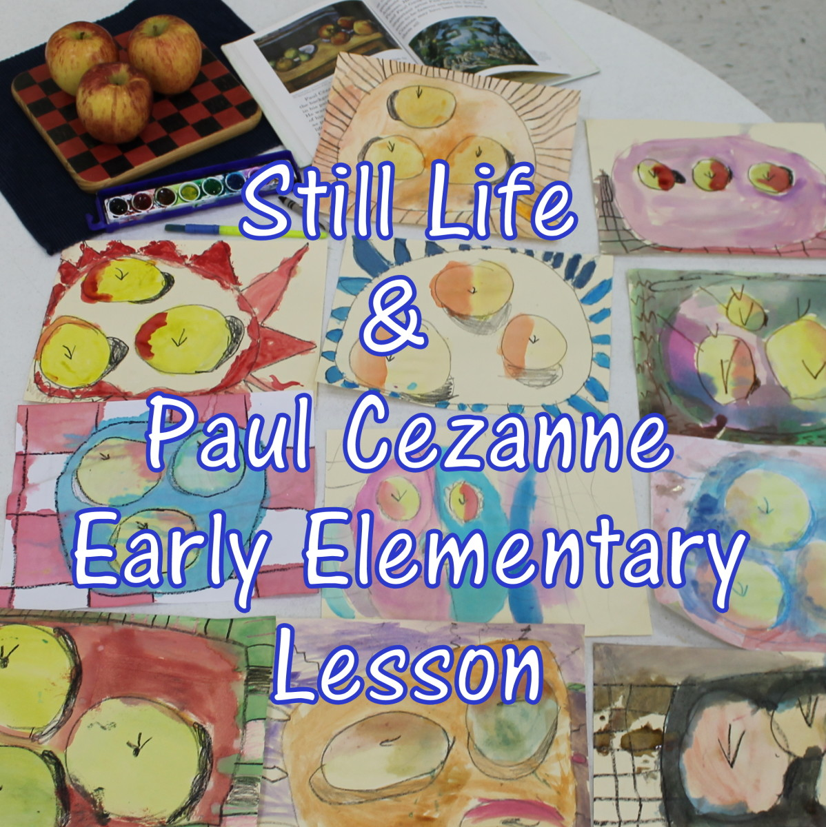 Still Life & Paul Cezanne Art Lesson for Early Elementary