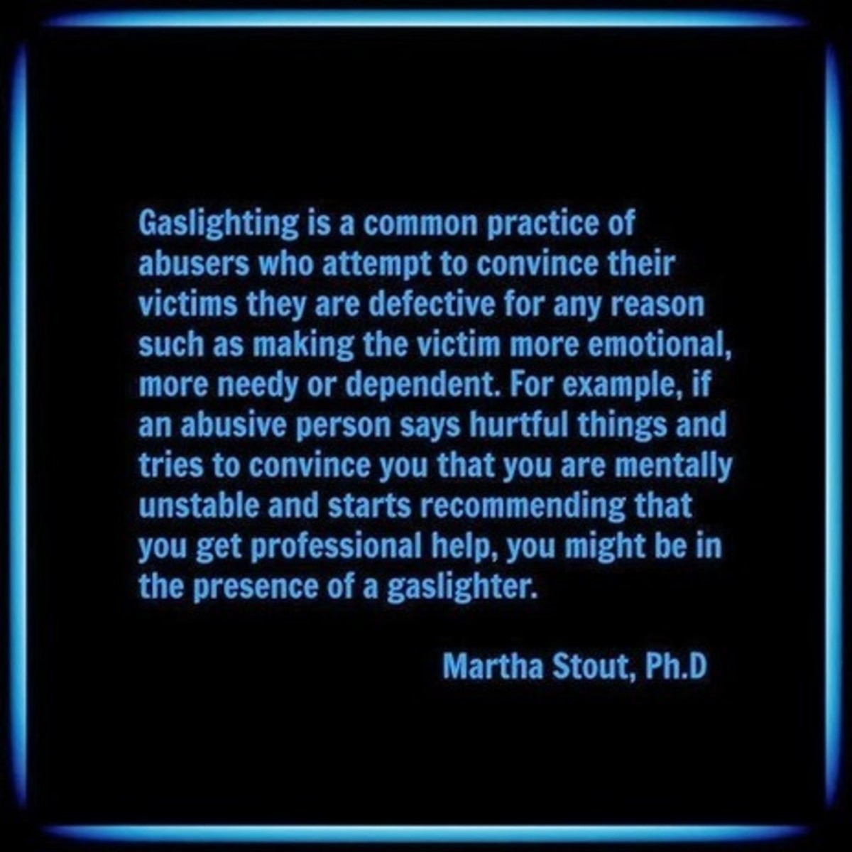 Gaslighting Definition by Martha Stout, Ph.D