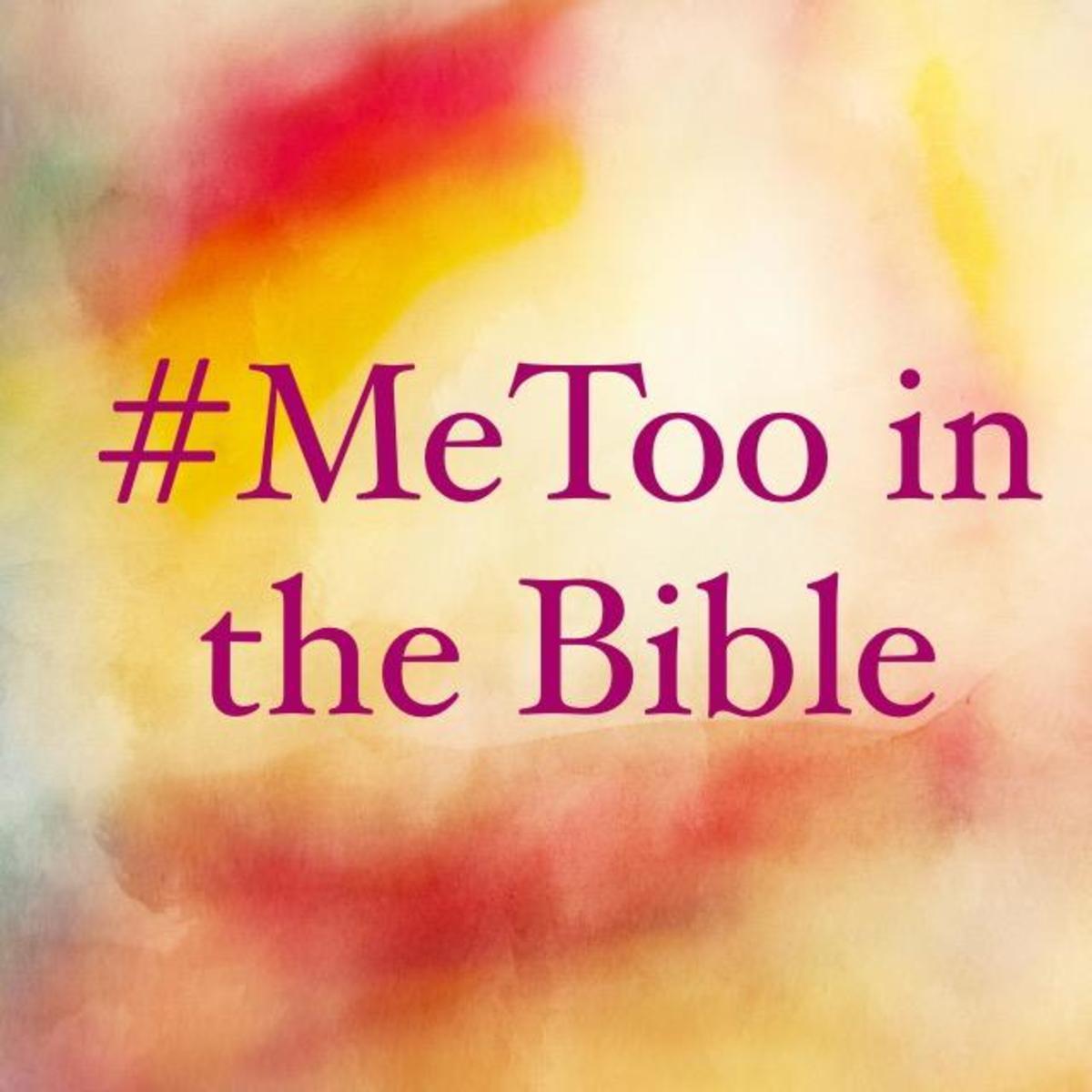 #MeToo Stories in the Bible