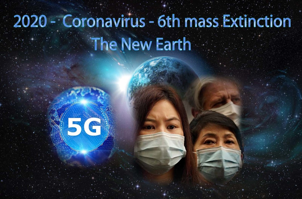 2020 -  Coronavirus - 6th mass Extinction - The New Earth