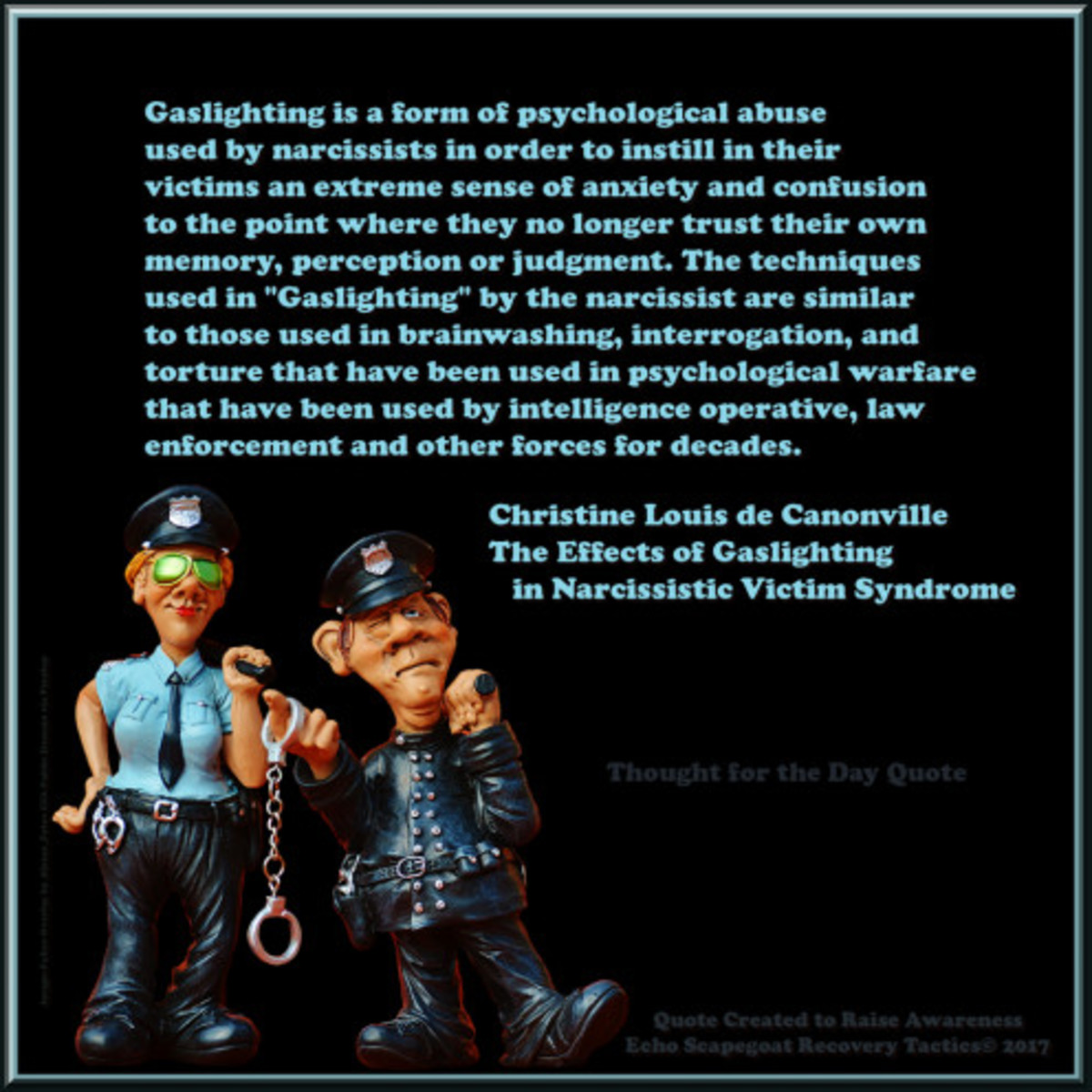 Quote by Christine Louis de Canonville, a therapist who teaches other therapists about narcissism, of The Roadshow for Therapists, and The Three Faces of Evil. Christine visited us on a regular basis on our once again hijacked, and now trashed FB.