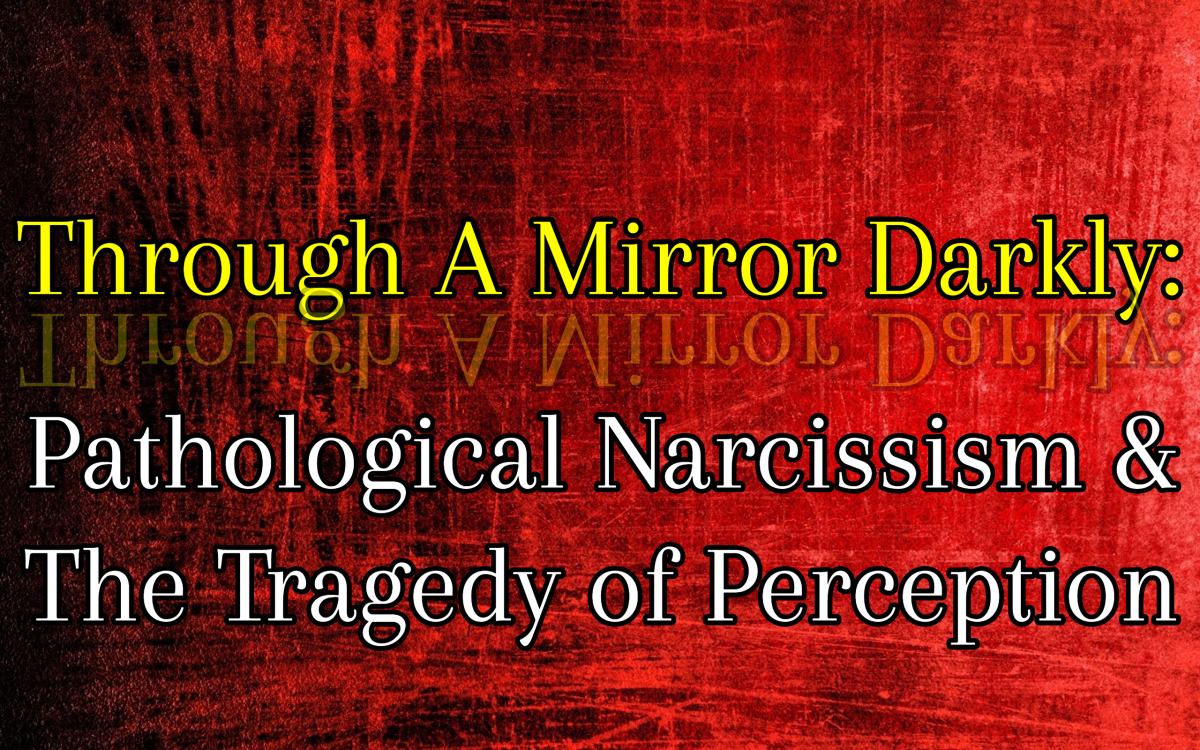 Through a Mirror Darkly: Pathological Narcissism & the Tragedy of Perception