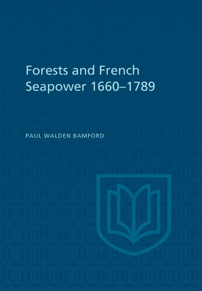 Forests and French Seapower 1660-1789 Review