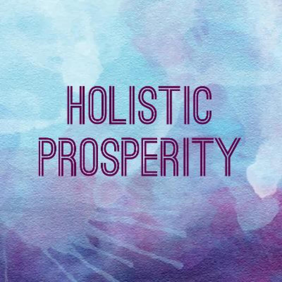Holistic Prosperity: What It Is and What It's Not