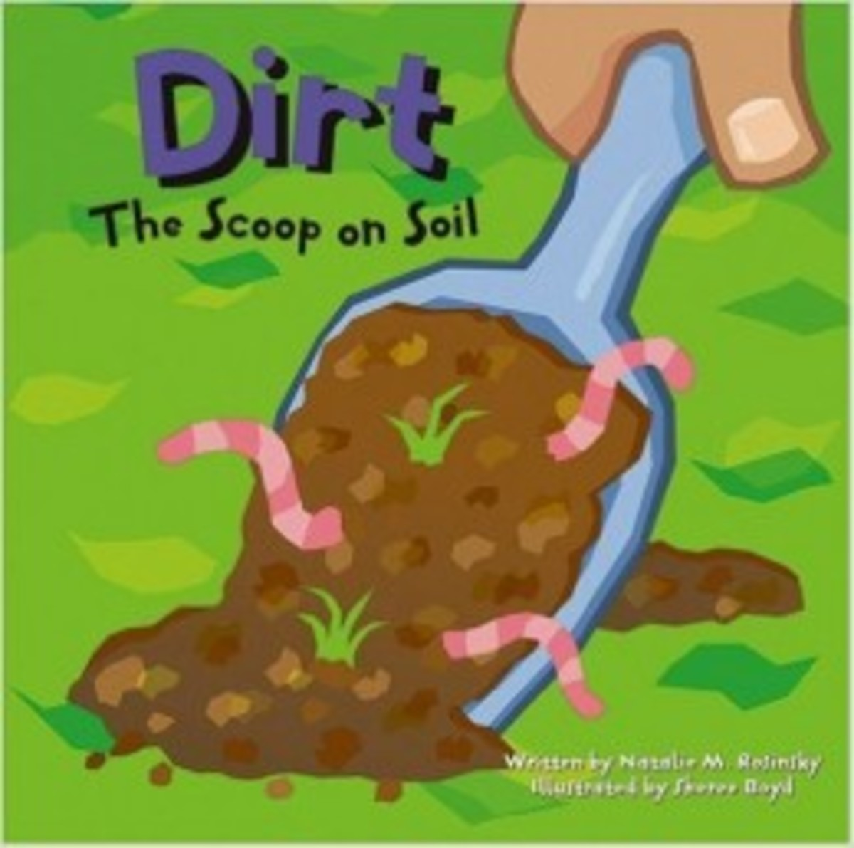 Dirt: The Scoop on Soil (Amazing Science) by Natalie M. Rosinsky