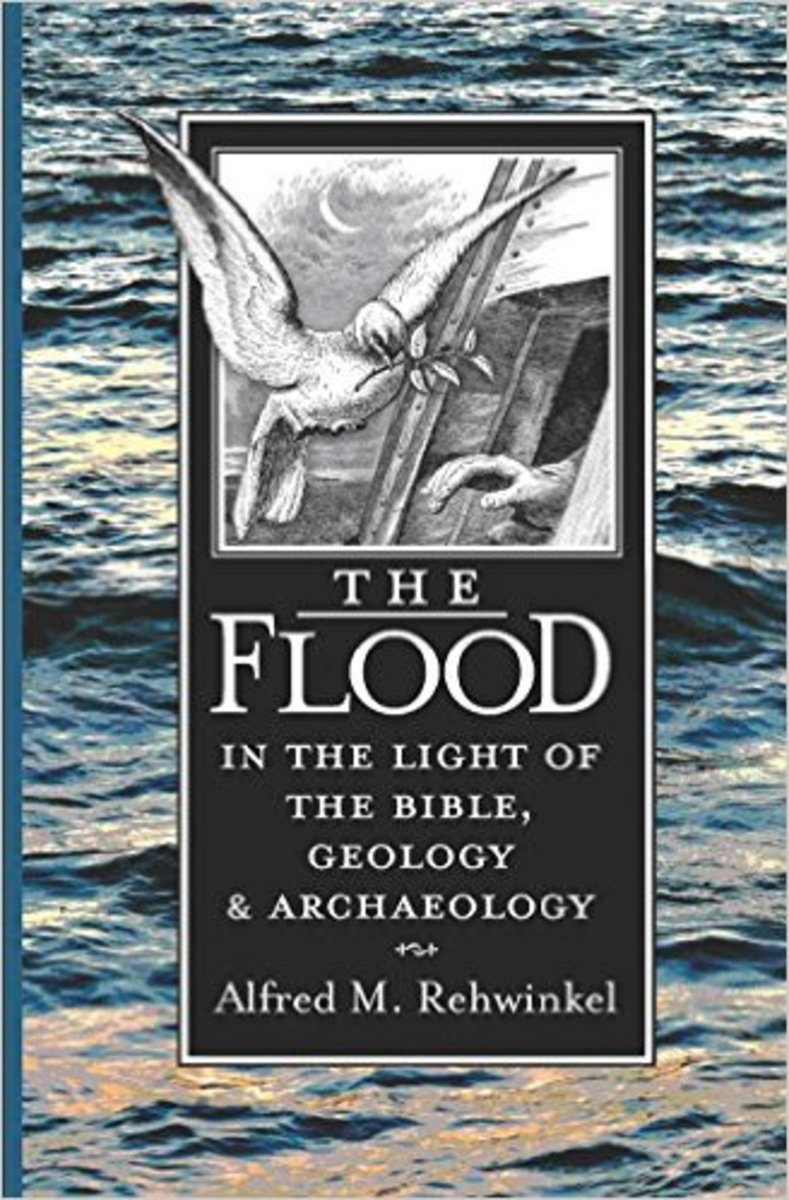 The Flood: In the Light of the Bible, Geology, and Archaeology by Alfred Rehwinkel - Image is from amazon.com