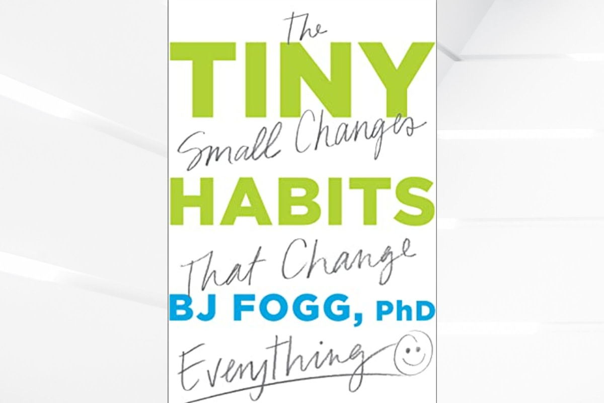 How to Create Any Habit You Want With BJ Fogg's Tiny Habit Method