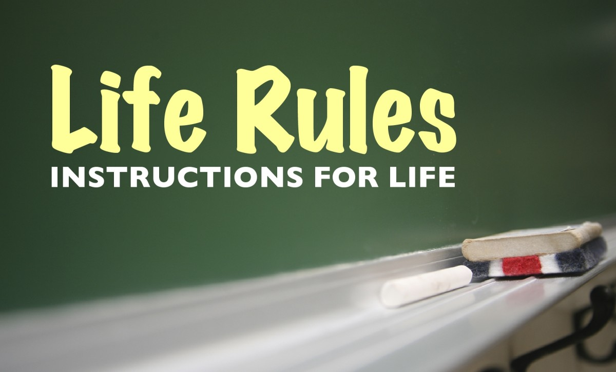 Rules are for our happiness and protection...