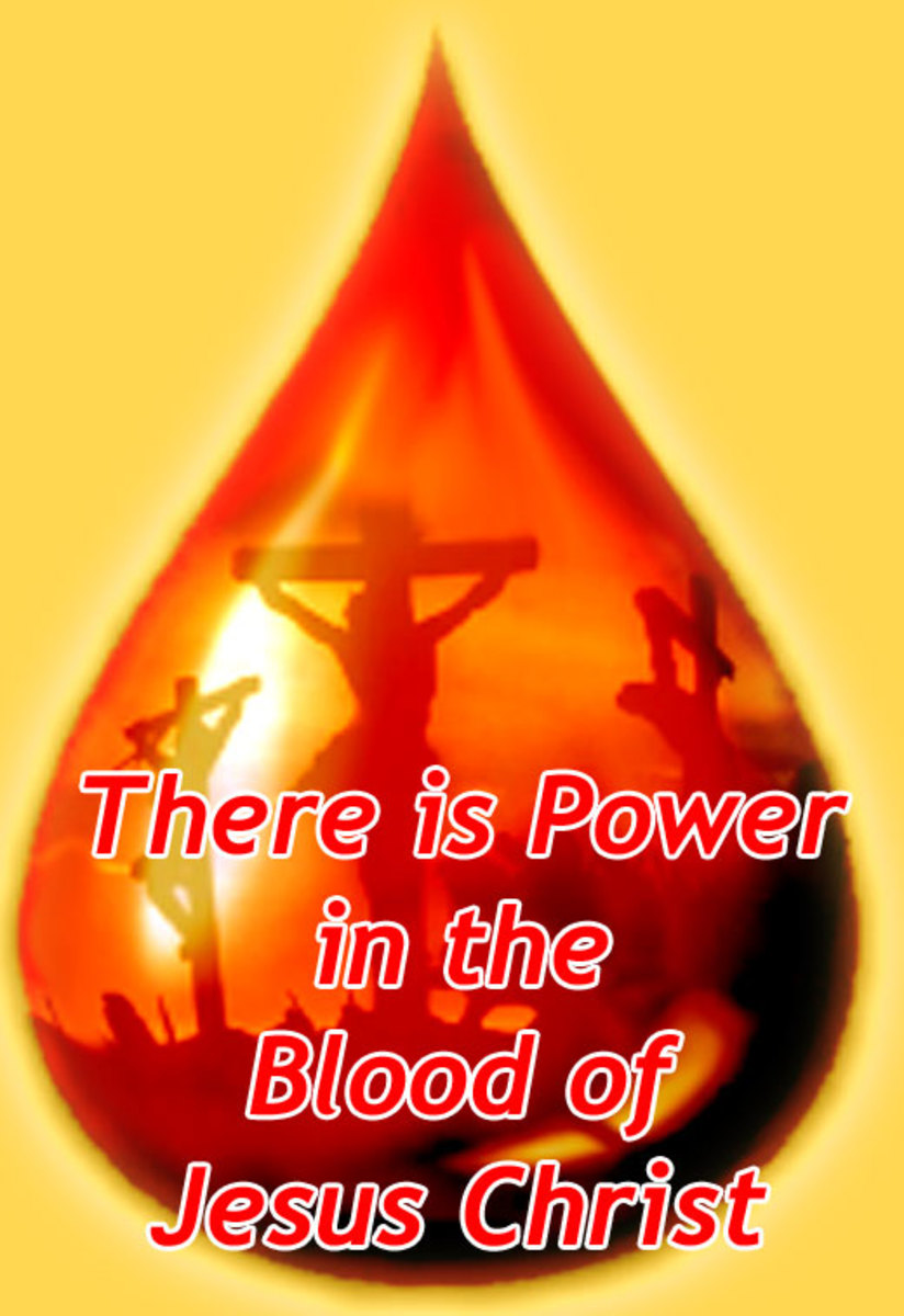 There is Power in the Blood of Jesus Christ
