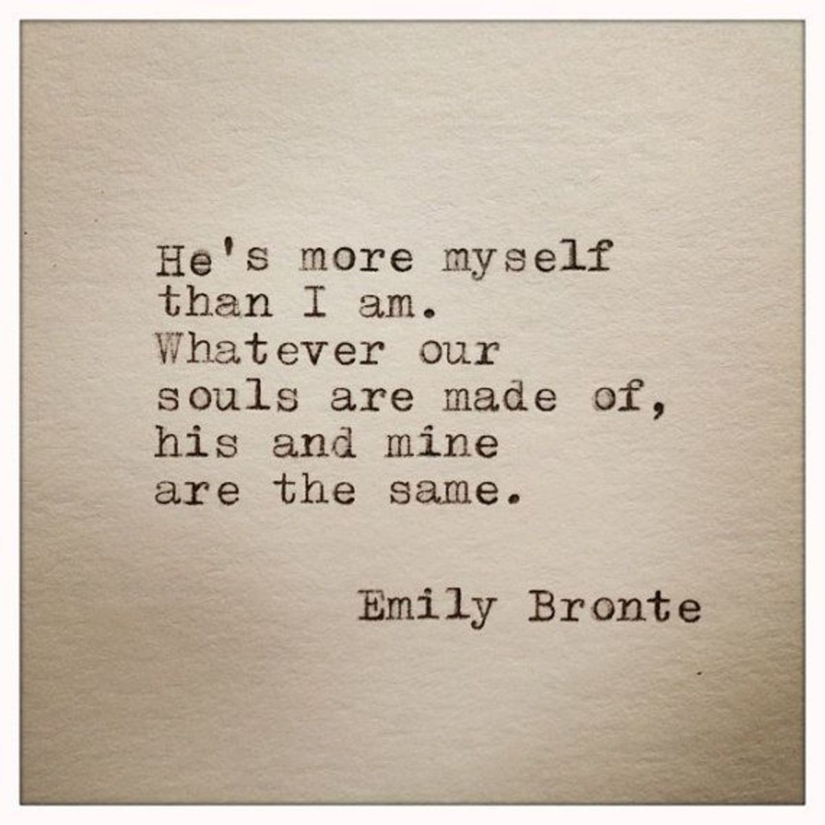 love quote from a woman's perspective Emily Bronte love quote