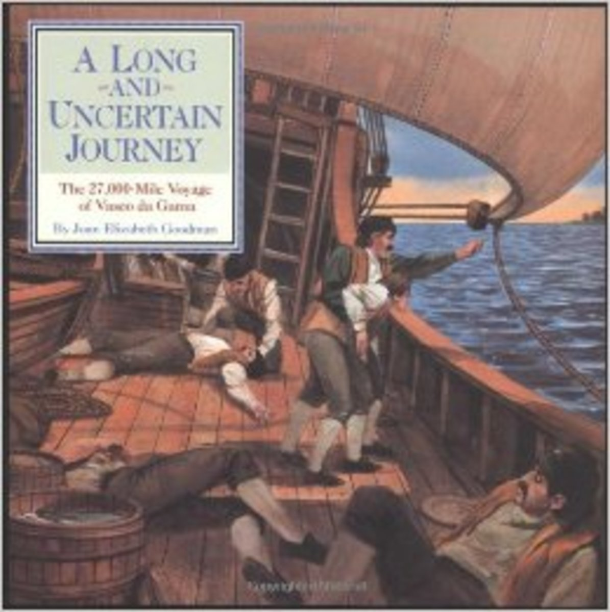 A Long and Uncertain Journey: The 27,000 Mile Voyage of Vasco Da Gama (Great Explorers) by Joan Goodman - Images are from amazon.com.