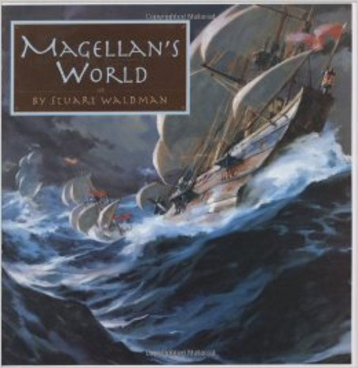 Magellan's World (Great Explorers) by Stuart Waldman