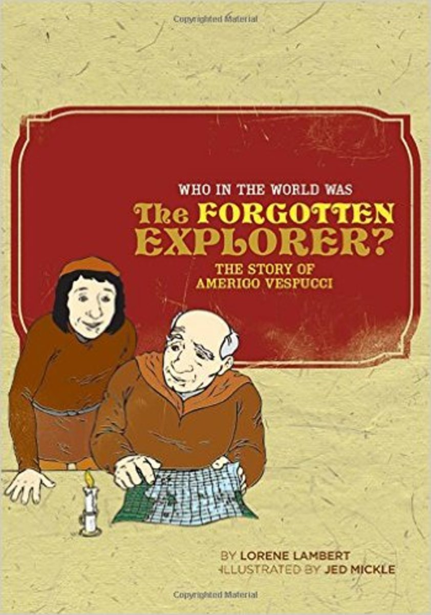 Who in the World Was The Forgotten Explorer?: The Story of Amerigo Vespucci (Who in the World) by Lorene Lambert