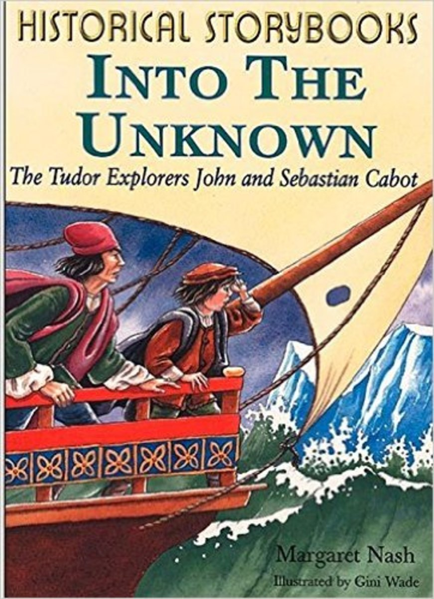 Into the Unknown - Tudor Explorers John and Sebastian Cabot (Historical Storybooks) by Margaret Nash