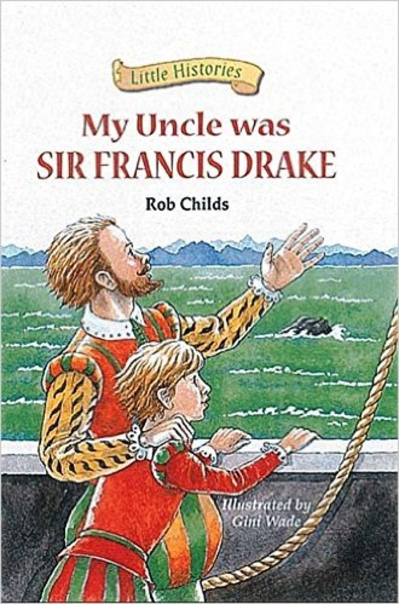 My Uncle Was Sir Francis Drake (Little Histories) by Rob Childs