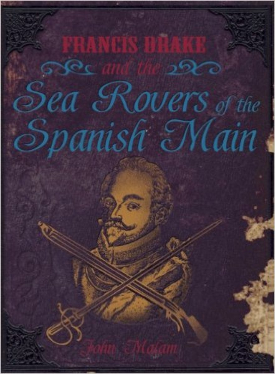 Francis Drake and the Sea Rovers of the Spanish Main by John Malam