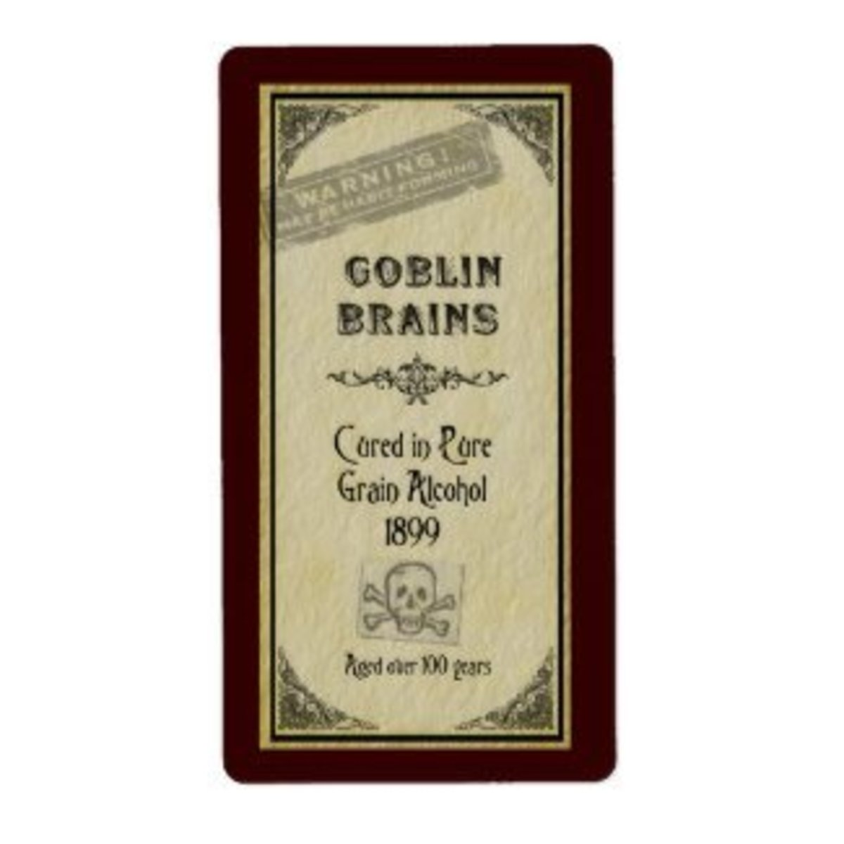 Goblin Brains Label Cured in Pure Grain Alcohol