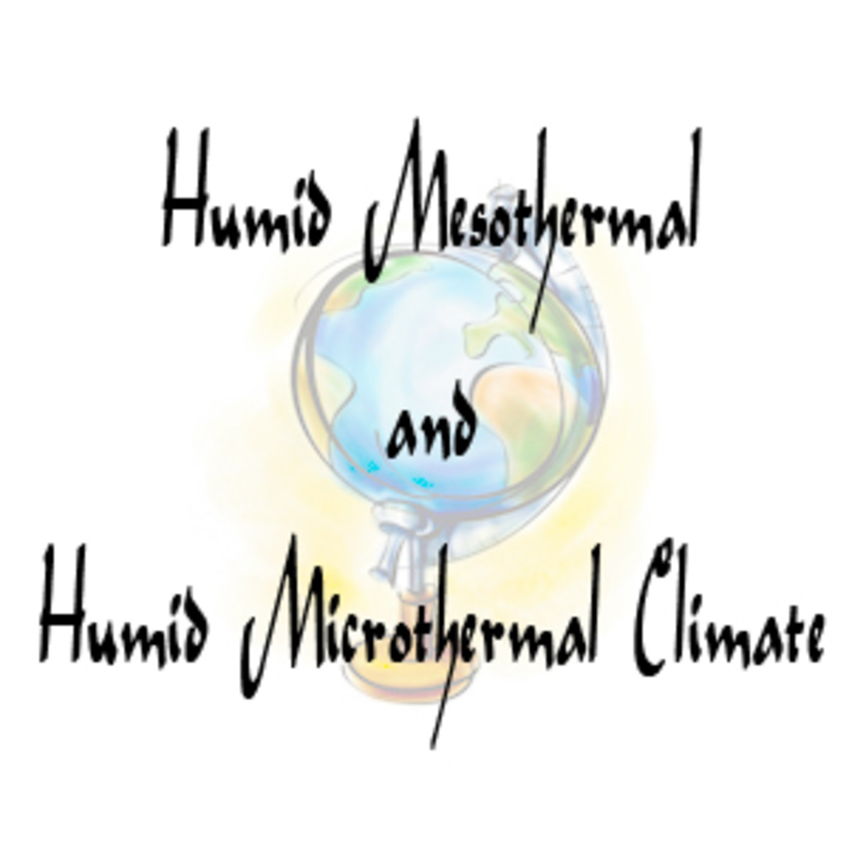 Humid Mesothermal and Humid Microthermal Climate