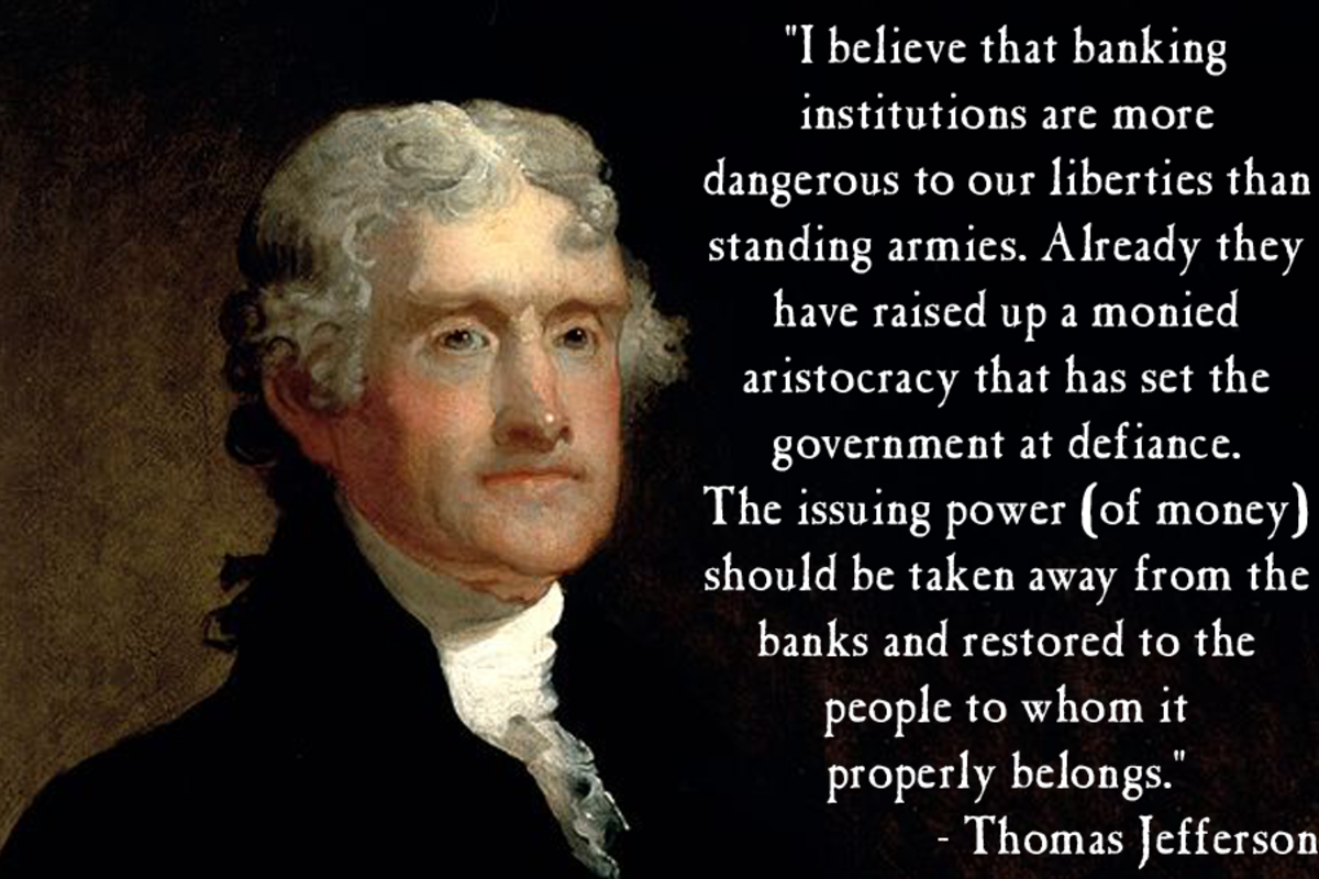 "Thomas Jefferson Quote on Banking - ""more dangerous than standing armies"""