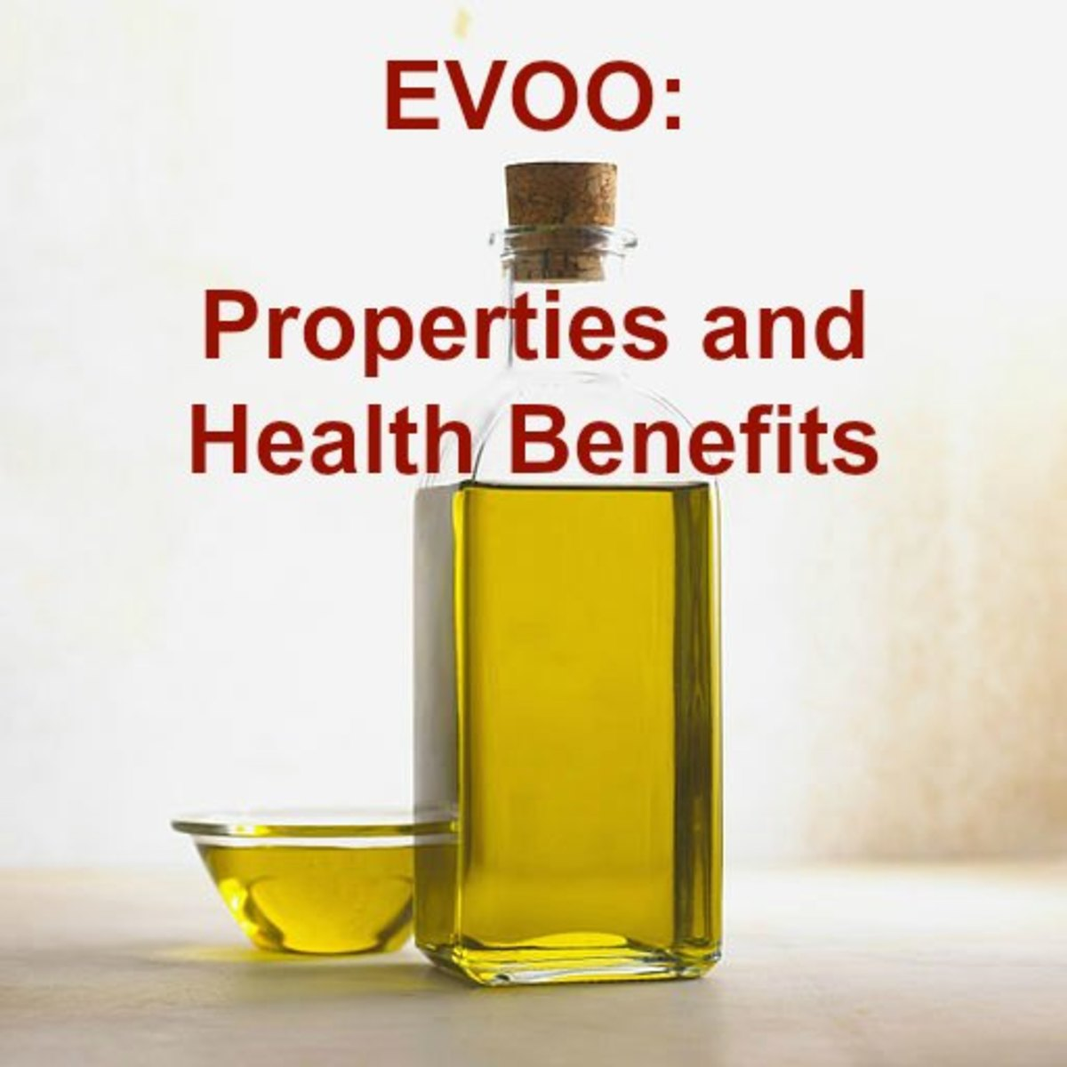 Extra Virgin Olive Oil: Properties and Health Benefits