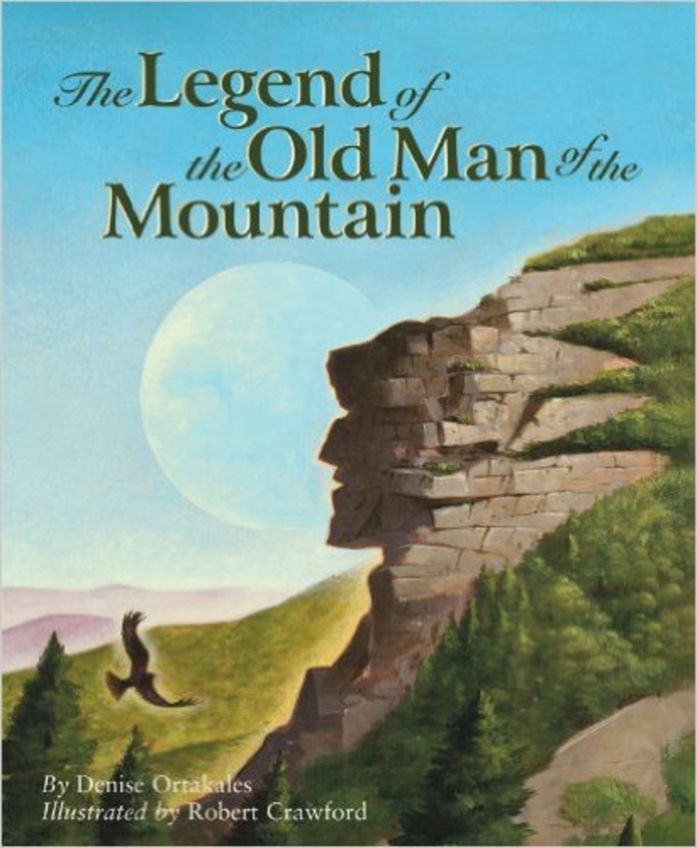The Legend of the Old Man of the Mountain (Myths, Legends, Fairy and Folktales) by Denise Ortakales - Images are from amazon.com unless otherwise noted.