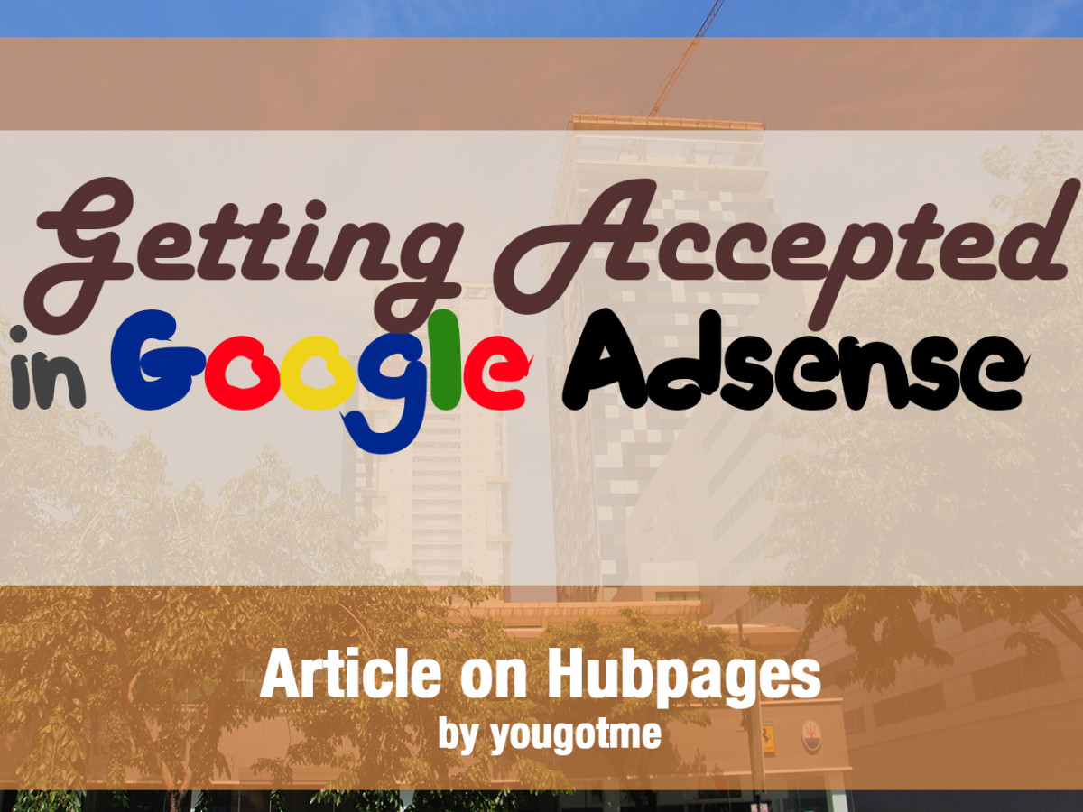 Getting accepted in the Google Adsense program may be challenging, but you'll eventually succeed!