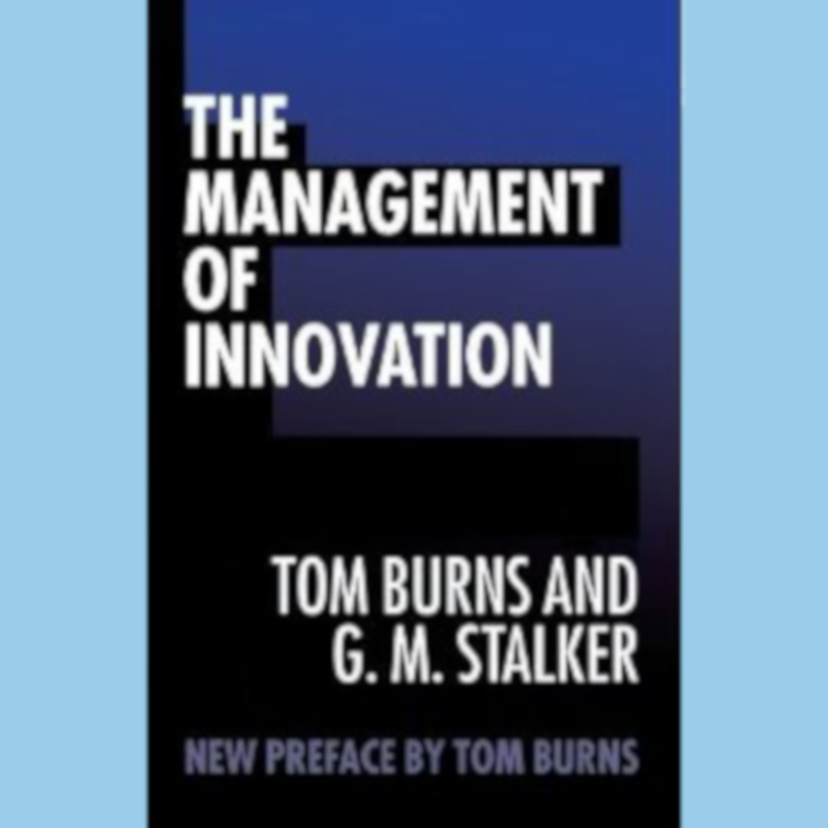 How Renowned Sociologist Tom Burns' Management Systems Respond-React to Change