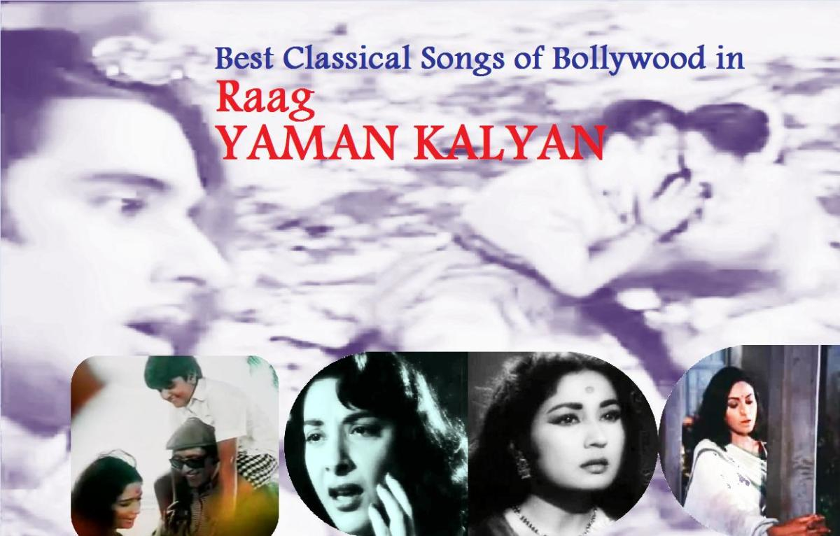 Best Classical Songs of Bollywood in Raag Yaman Kalyan
