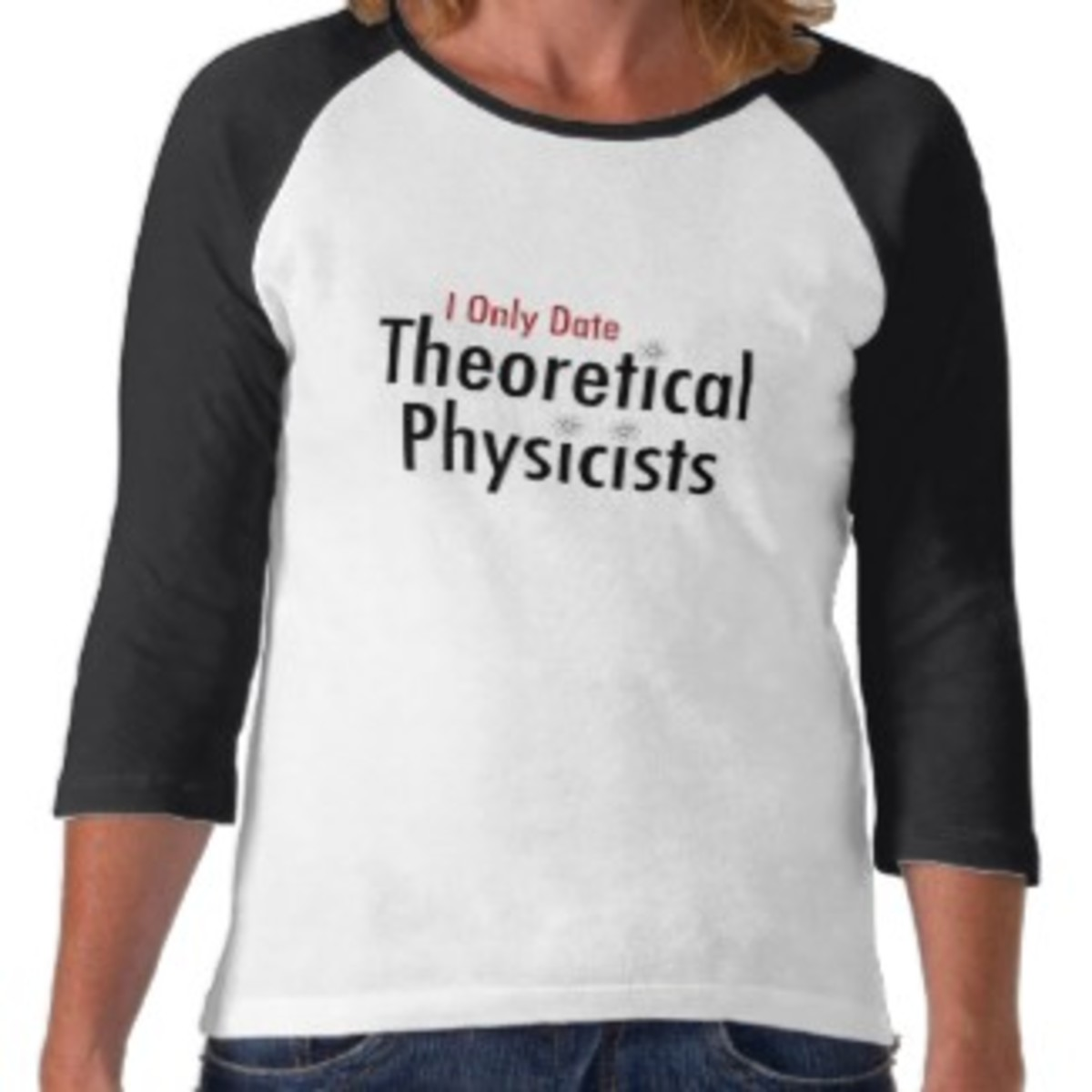 I date only theoretical scientists