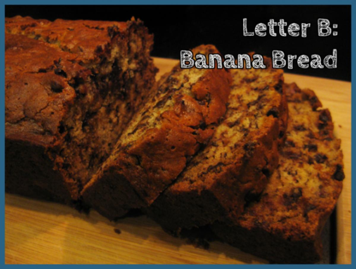 Letter B Banana Bread