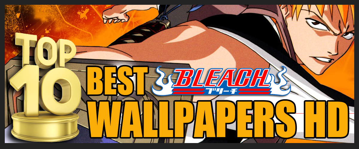 Top 10 Best Bleach Wallpapers HD