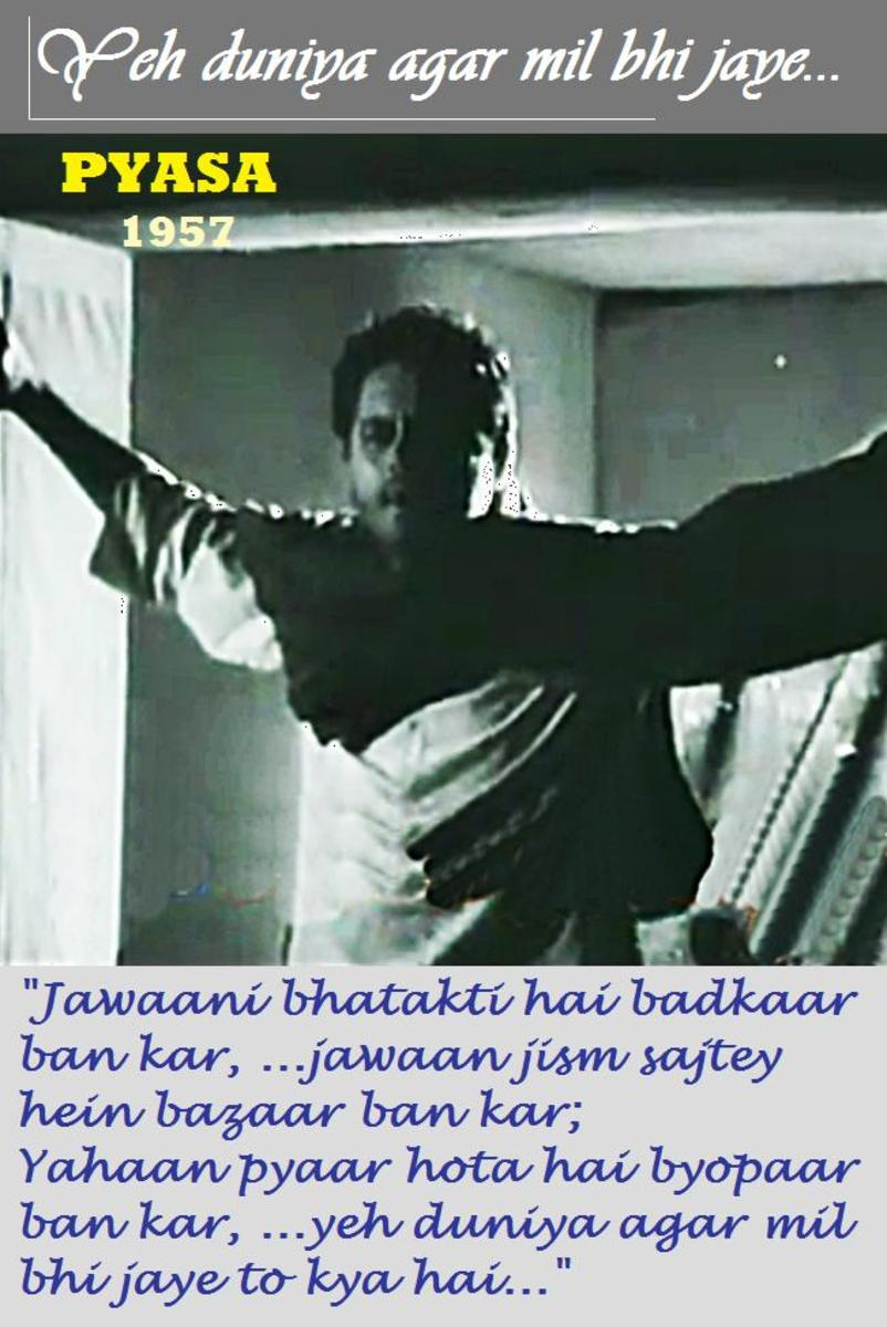 Guru Dutt in PYASA - One of the strongest ever rejection of the illusion that is our world.