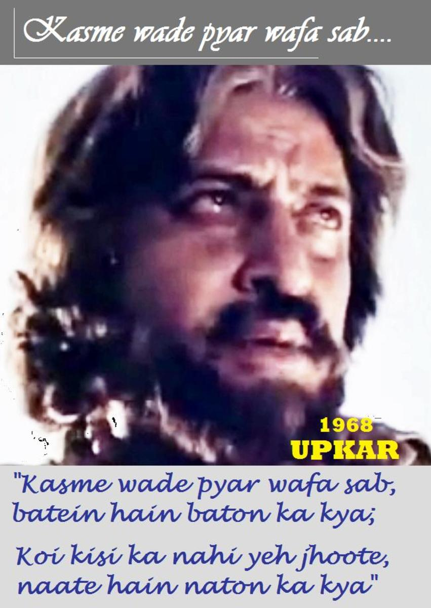 Pran in Kasme wade pyar wafa  from UPKAR - One of the best hard hitting songs on artificial relationships, hypocrisy and communalism