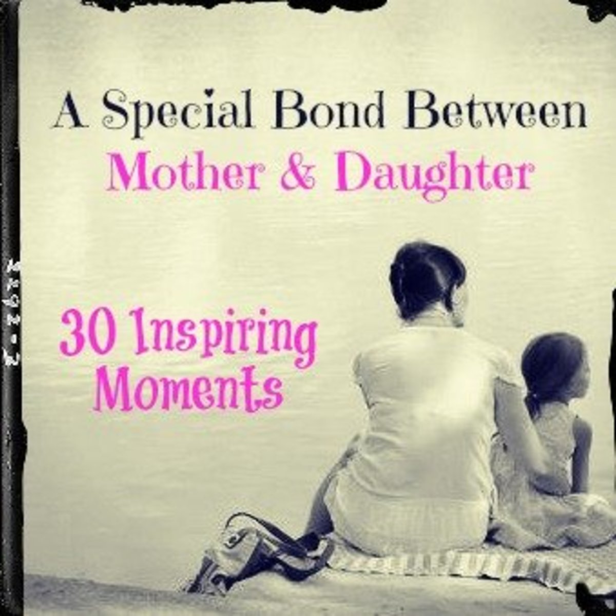 The Special Bond Between Mother And Daughter