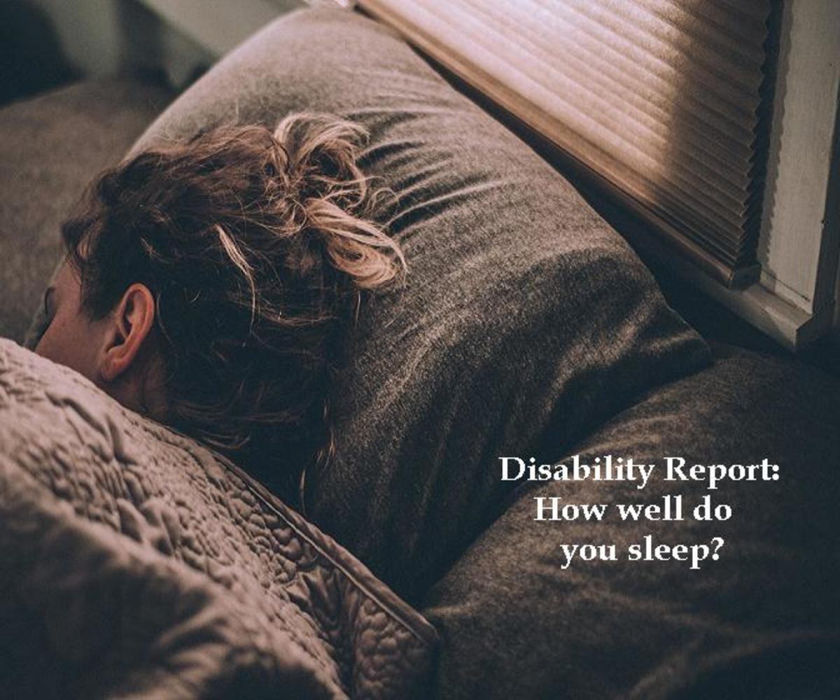 What are your sleeping habits and how do they affect your disability if they do?